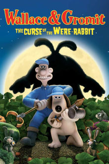 Wallace & Gromit: The Curse of the Were-Rabbit The Movie