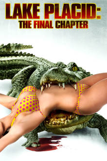 Lake Placid: The Final Chapter The Movie