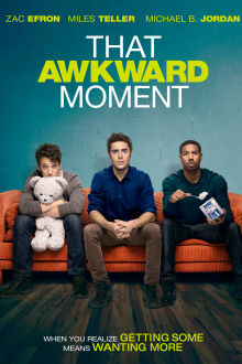That Awkward Moment The Movie