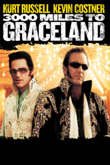 3,000 Miles to Graceland The Movie