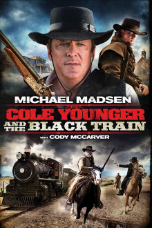 Cole Younger & The Black Train The Movie
