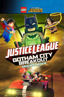 Lego DC Comics Super Heroes: Justice League - Gotham City Breakout The Movie