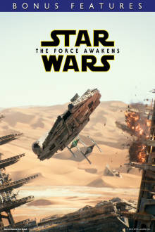 Star Wars: The Force Awakens Bonus Features The Movie