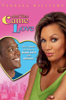 And Then Came Love The Movie