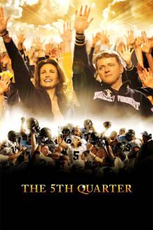 The 5th Quarter The Movie