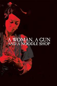 A Woman, A Gun And A Noodle Shop The Movie