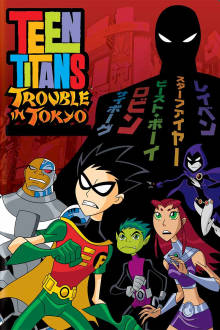 Teen Titans: Trouble In Tokyo The Movie