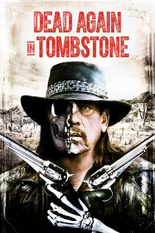 Dead Again In Tombstone The Movie