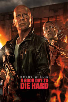 A Good Day to Die Hard The Movie