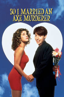 So I Married An Axe Murderer The Movie