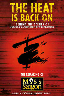 The Heat Is Back On: The Remaking of Miss Saigon The Movie