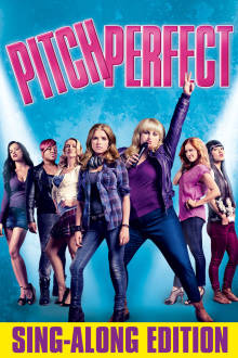 Pitch Perfect Sing-Along The Movie