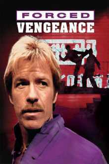 Forced Vengeance The Movie