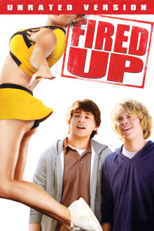 Fired Up! (Unrated) The Movie