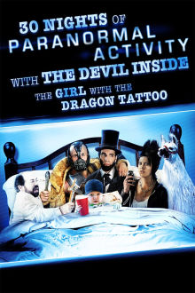 30 Nights of Paranormal Activity With the Devil Inside the Girl With The Dragon Tattoo The Movie