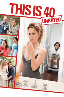 This Is 40 (UNRATED) The Movie
