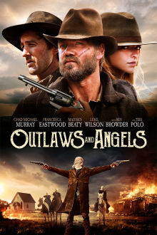 Outlaws and Angels The Movie