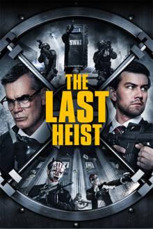 The Last Heist The Movie