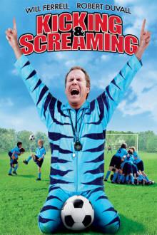 Kicking & Screaming The Movie