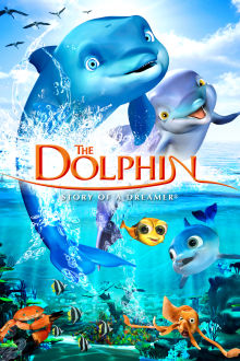The Dolphin: Story of a Dreamer The Movie