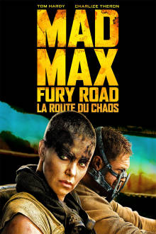 Mad Max : La route du chaos The Movie