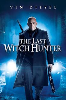 The Last Witch Hunter The Movie