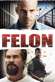 Felon The Movie