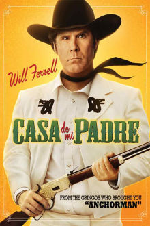 Casa De Mi Padre The Movie
