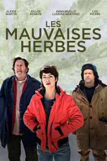 Les mauvaises herbes The Movie