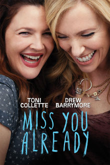 Miss You Already The Movie