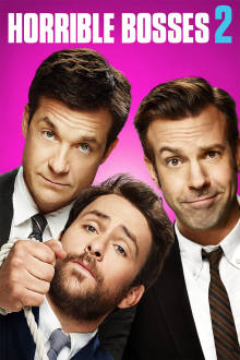 Horrible Bosses 2 The Movie
