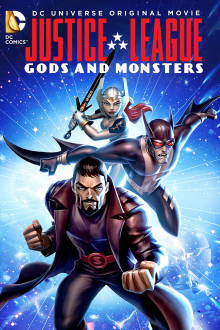 Justice League: Gods & Monsters The Movie