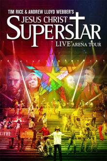 Jesus Christ Superstar Live Arena Tour The Movie
