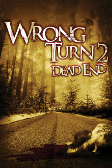 Wrong Turn 2: Dead End The Movie
