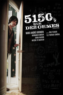 5150, Rue Des Ormes The Movie