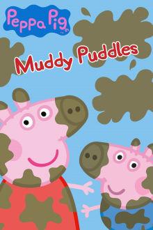 Peppa Pig: Muddy Puddles The Movie