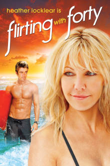 Flirting With Forty The Movie