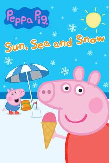 Peppa Pig: Sun, Sea and Snow The Movie