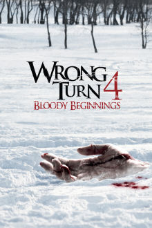 Wrong Turn 4: Bloody Beginnings The Movie