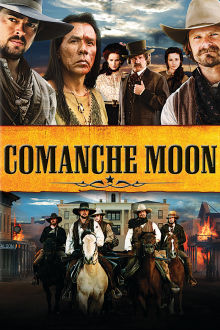 Comanche Moon The Movie