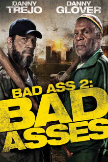 Bad Ass 2: Bad Asses The Movie