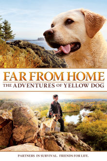 Far From Home: The Adventures of Yellow Dog The Movie