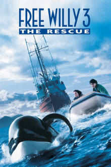 Free Willy 3: The Rescue The Movie