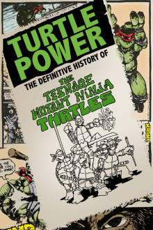 Turtle Power: The Definitive History of the Teenage Mutant Ninja Turtles The Movie
