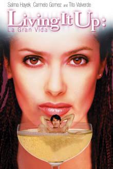 Living It Up: La Gran Vida The Movie