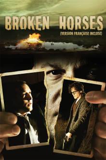 Broken Horses (VF) The Movie