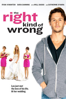 The Right Kind of Wrong The Movie