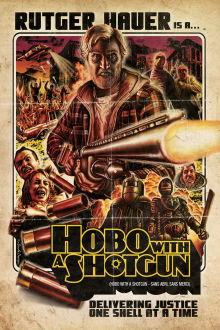 Hobo With a Shotgun The Movie