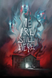 We Are Still Here The Movie