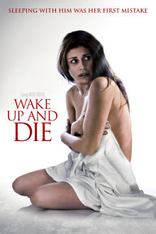 Wake Up and Die The Movie